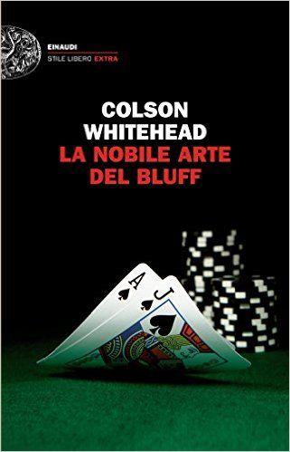 La nobile arte del bluff - Colson Whitehead, Colson Whitehead gioca a carte da sempre. Piccole poste tra amici, perlopiú scrittori con cui vince facilmente grazie alla sua «faccia da poker». Quando «Grantland», una rivista sportiva, si offre di pagargli l'iscrizione alle World Series di Texas Hold'em di Las Vegas, capisce però che deve fare sul serio. Cosí si sottopone a un duro allenamento per resistere ai sette giorni di torneo che lo aspettano, alla tensione e ai buffet dei casinò.