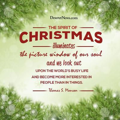 First Presidency Christmas Devotional 2013 | 19 inspiring Christmas quotes from President Thomas S. Monson | Deseret News