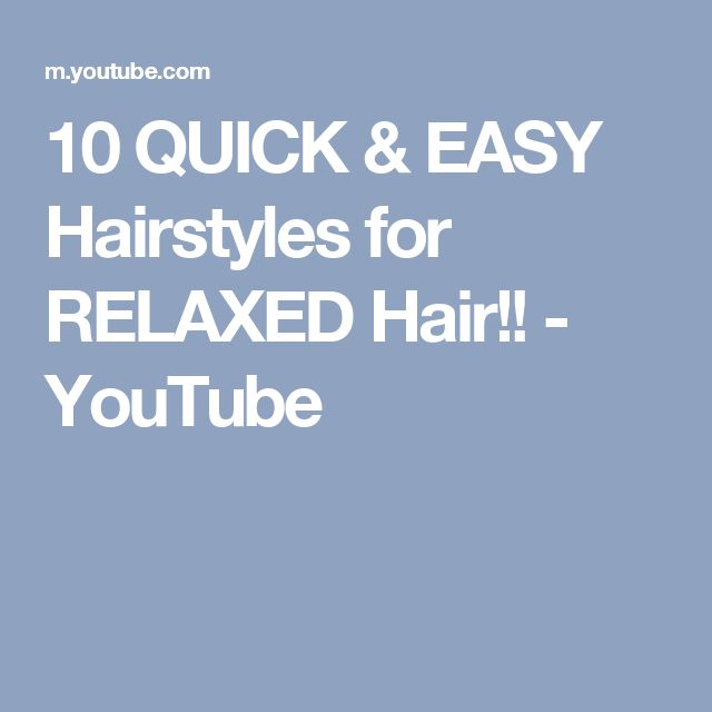 10 QUICK & EASY Hairstyles for RELAXED Hair!! - YouTube