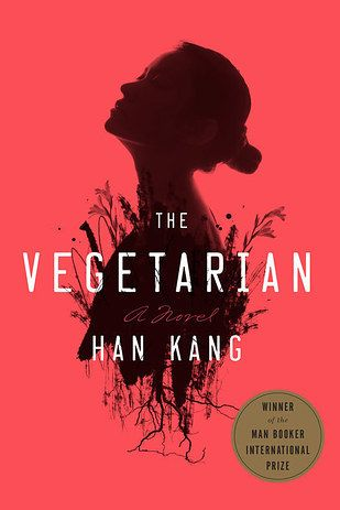 The Vegetarian by Han Kang   The 24 Best Fiction Books Of 2016