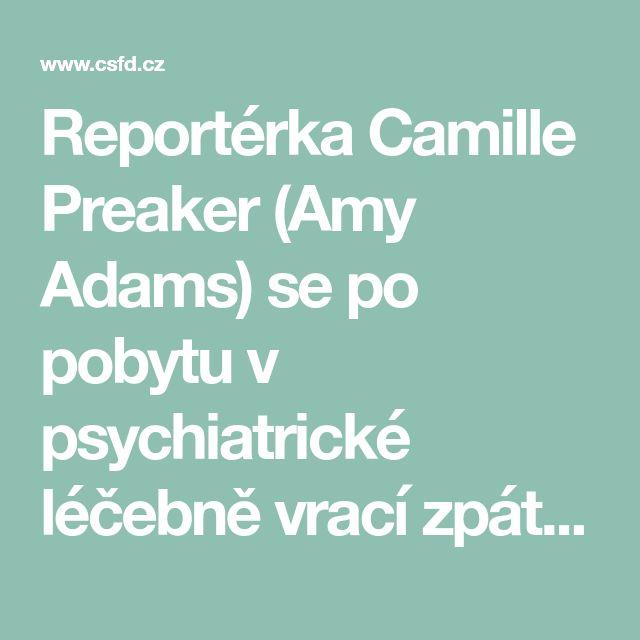 ReportérkaCamille Preaker (Amy Adams) se po pobytu v psychiatrické léčebně vrací zpátky do svého rodného města, aby napsala reportáž o dvou zavražděných školačkách. Už léta nemluvila se svojí neurotickou a hypochondrickou matkou nebo se svojí…