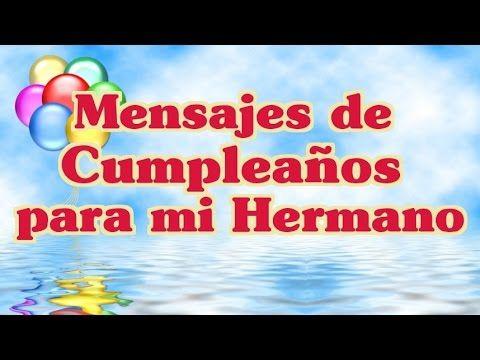 Mensajes Para el Cumpleaños de mi Hermano - Frases para un Día Feliz - YouTube