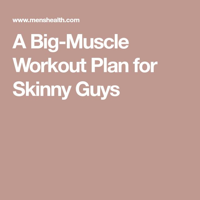 A Big-Muscle Workout Plan for Skinny Guys