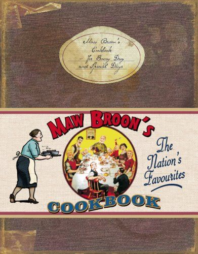 Maw Broon's Cookbook: The Broon's Cookbook - a recipe book i turn to again and again.
