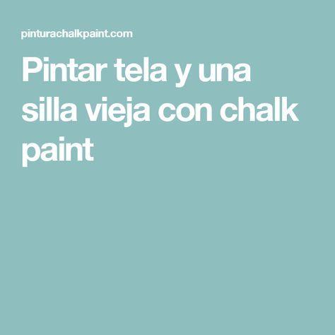 Pintar tela y una silla vieja con chalk paint