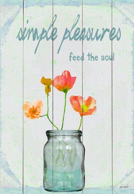 simple pleasures feed the soul