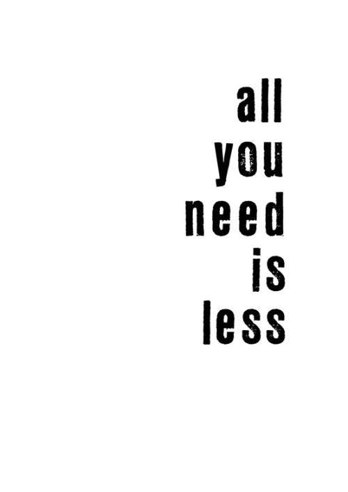 Tudo que você precisa é menos