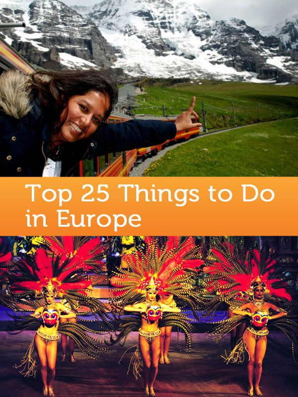 top 25 things to do in europe