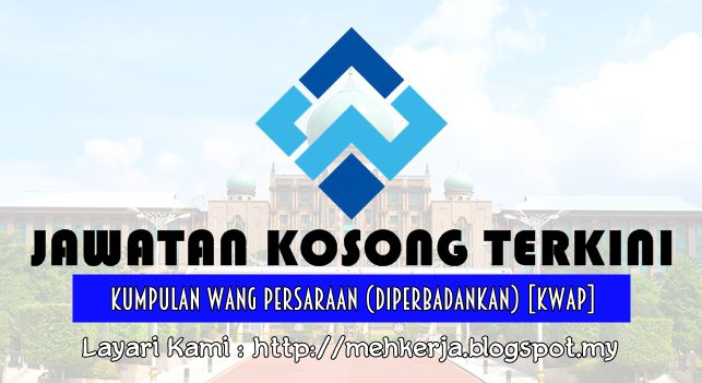 Jawatan Kosong di Kumpulan Wang Persaraan (Diperbadankan) [KWAP] - 23 July 2016   Kumpulan Wang Persaraan (Diperbadankan) [KWAP] or Retirement Fund (Incorporated) is a Pension Fund Institution established on 1 March 2007. Our main business functions are to manage contributions from the Federal Government Statutory Bodies Local Authorities as well as administration management and investment of the fund in equity fixed income securities money market instruments and other forms of investment as…