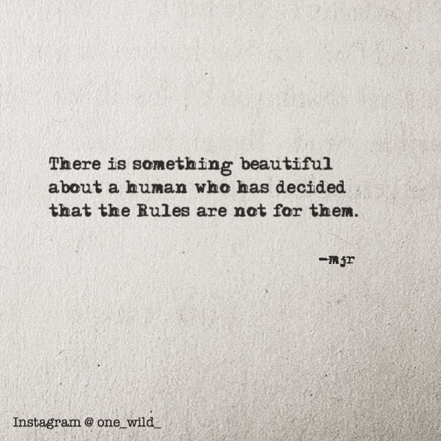 | Quotes | Beautiful words to live by | Typewriter font | Inspiration | break the rules