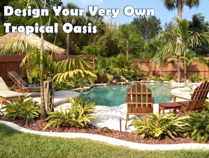 33 best Tropical Outdoor Oasis images on Pinterest ... on Small Backyard Oasis Ideas id=80478