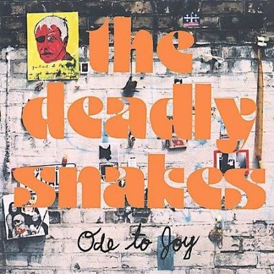 The Deadly Snakes - Ode To Joy