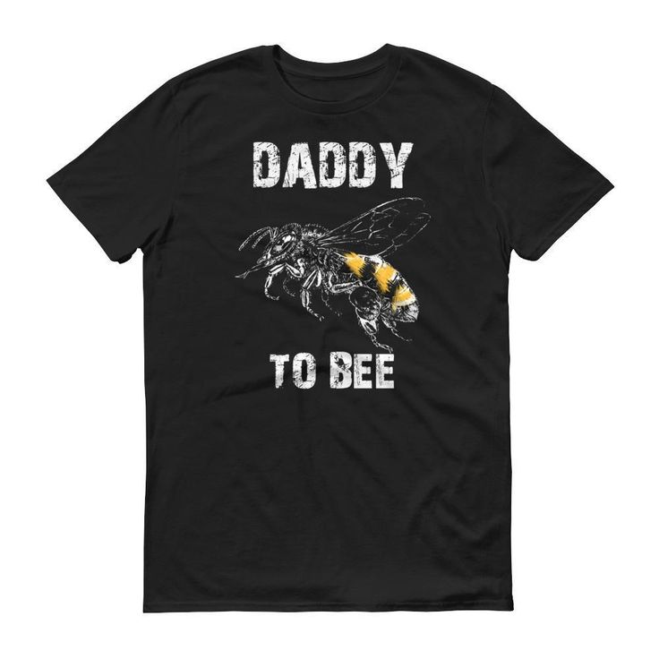 First Time Dad Gifts Part - 36: Menu0027s Daddy To Bee T-shirt - First Time Dad Gifts