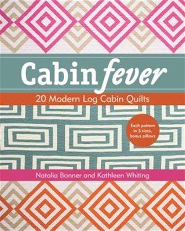 Cabin Fever: 20 Modern Log Cabin Quilts by Natalia Bonner