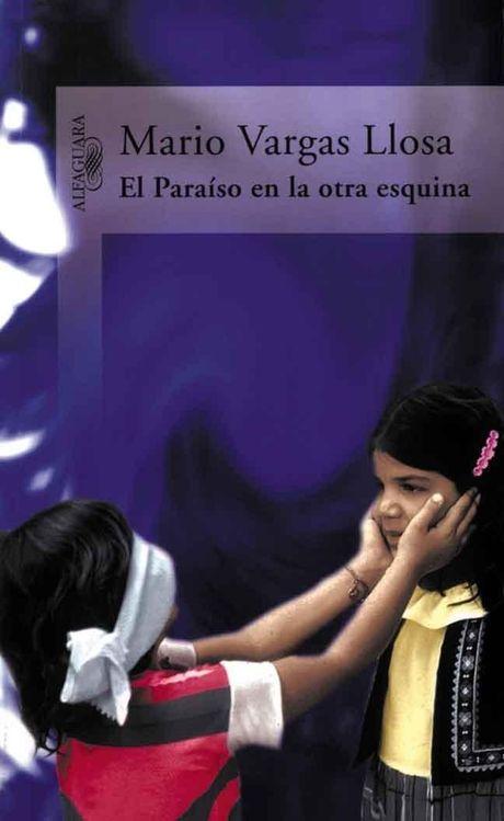 El Paraíso en la otra esquina  de Mario Vargas Llosa.   L/Bc 860(85) VAR par  http://almena.uva.es/search~S1*spi/?searchtype=t&searcharg=PARAISO+EN+LA+OTRA+ESQUINA&searchscope=1&SORT=D&extended=0&searchlimits=&searchorigarg=dNovela+Hispanoamericana+-+--+Siglo+XX+-+--+Histor