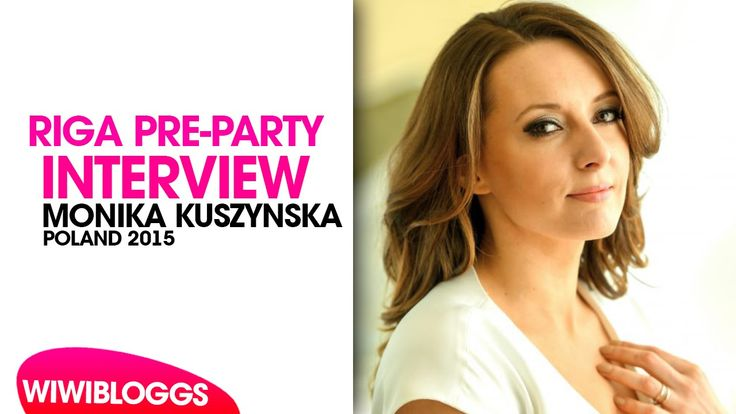Interview: Monika Kuszyńska (Poland 2015) Eurovision Pre-Party Riga 2015...
