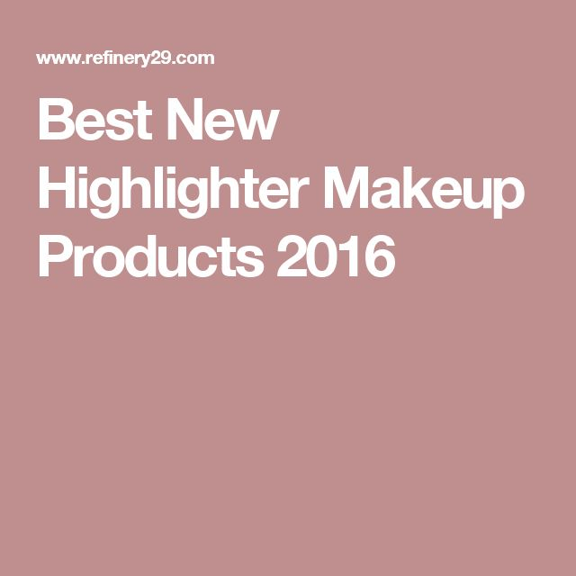 Best New Highlighter Makeup Products 2016