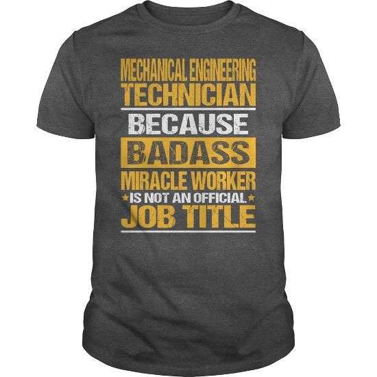 Awesome Tee For Mechanical Engineering Technician T Shirts, Hoodies. Check Price ==► https://www.sunfrog.com/LifeStyle/Awesome-Tee-For-Mechanical-Engineering-Technician-133635759-Dark-Grey-Guys.html?41382