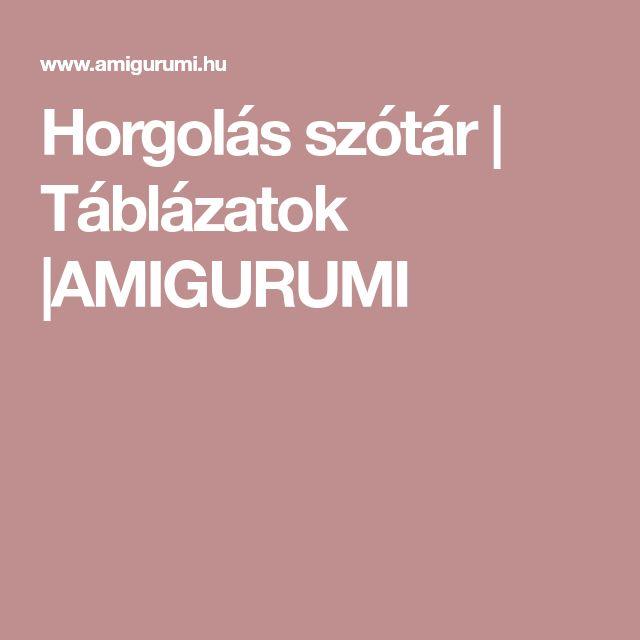 Horgolás szótár   Táblázatok  AMIGURUMI