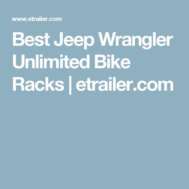 Best Jeep Wrangler Unlimited Bike Racks | etrailer.com