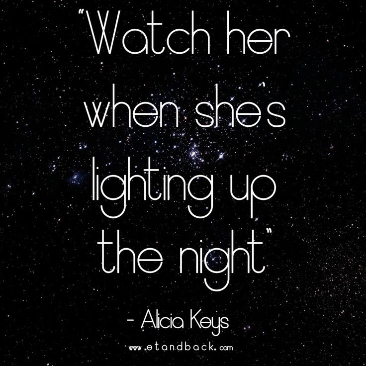Watch her as she's lighting up the night - Alicia Keys #superwoman #girlonfire #aliciakeys #starquote