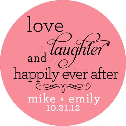 Custom Wedding Favor Stickers - Love Laughter and Happily Ever After - Personalized Stickers, Labels, Bridal - Choice of Size
