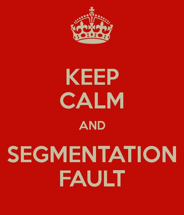 KEEP CALM AND SEGMENTATION FAULT - KEEP CALM AND CARRY ON Image Generator