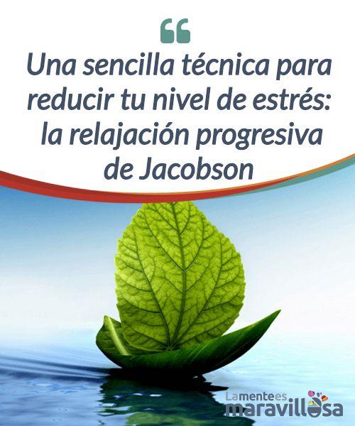 Reducir la ansiedad y el estrés con la relajación muscular progresiva de Jacobson  Te explicamos cómo funciona la técnica de #relajación #muscular progresiva de #Jacobson, ideal para reducir el estrés y la ansiedad.  #Psicología