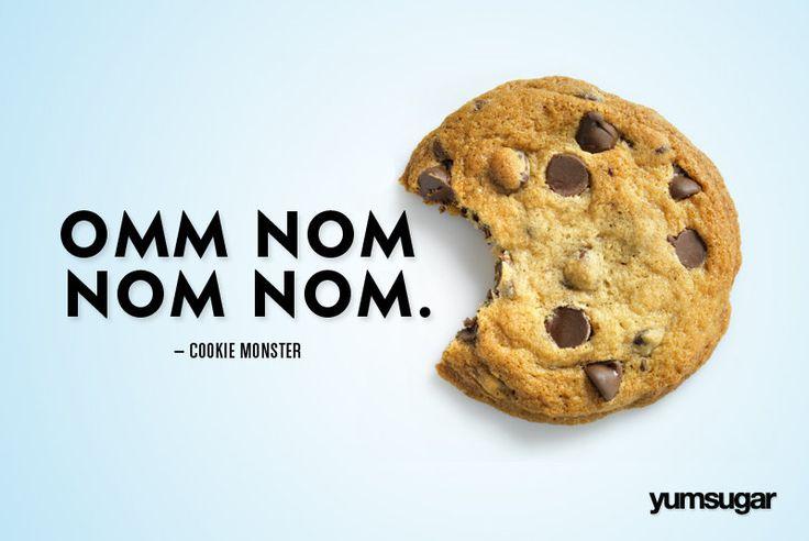 """Omm Nom Nom Nom."" - Cookie Monster #quote #food"