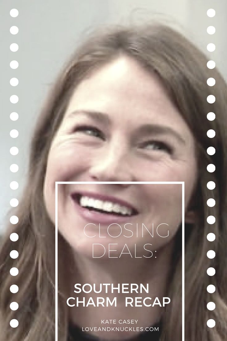 Closing Deals: Southern Charm Recap and more reality television recaps done by Comedian Kate Casey at www.loveandknuckles.com