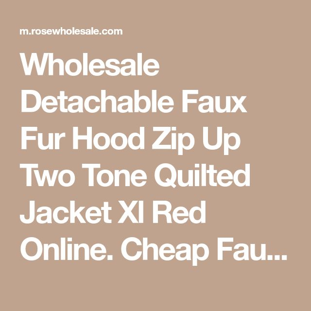 Wholesale Detachable Faux Fur Hood Zip Up Two Tone Quilted Jacket Xl Red Online. Cheap Faux Fur Coats And Fur Jackets on Rosewholesale.com