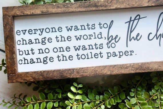 home decor bathroom signs.htm everyone wants to change the world  bathroom sign  farmhouse  bathroom sign  farmhouse