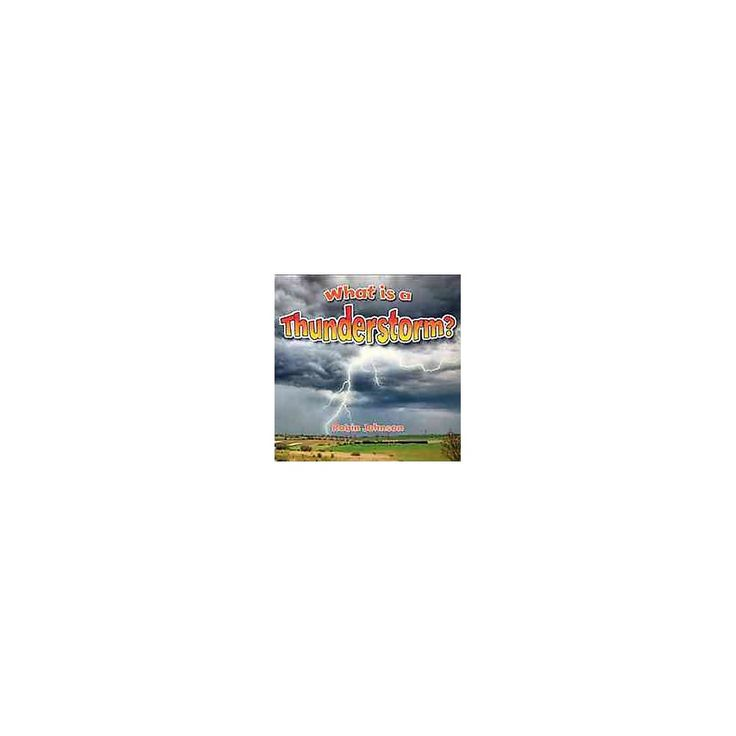 What Is a Thunderstorm? ( Severe Weather Close-up) (Hardcover)
