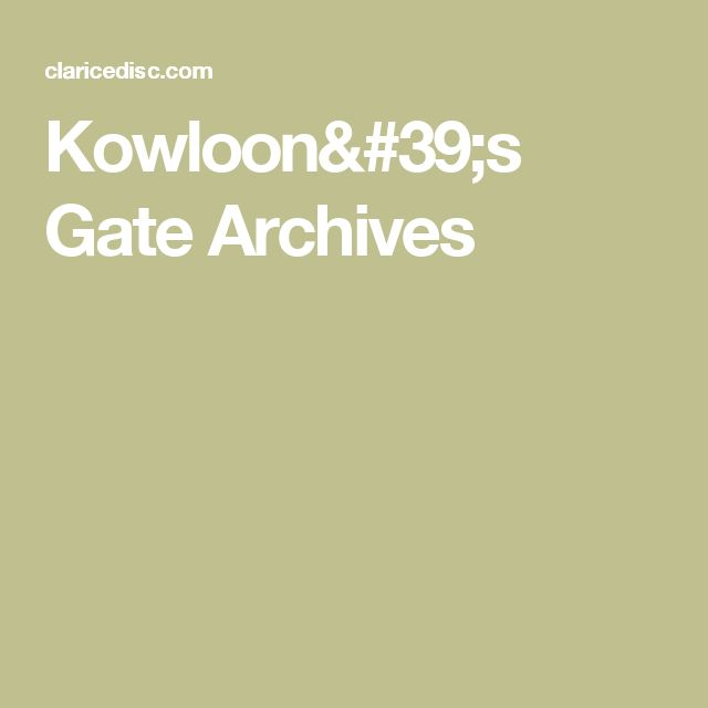 Kowloon's Gate Archives
