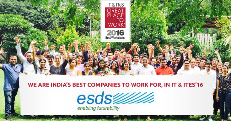 ESDS - Fully Managed Datacenter is certified as one of India's Best Companies to Work for in IT & ITeS, 2016 declared & announced by Internationally Acclaimed Great Place to Work® Institute GPTW.