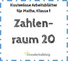 Kostenlose Arbeitsblätter mit Übungen und Aufgaben im Zahlenraum 20 für Mathe in der 1. Klasse #grundschulkönig #grundschulkoenig #mathe #zahlenraum20 #klasse 1 #grundschule