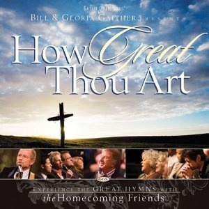 How Great Thou Art --- http://www.amazon.com/Great-Thou-Bill-Gaither-Gloria/dp/B000TZUSL2/?tag=shoppiunlim06-20