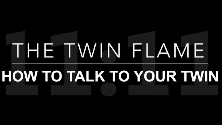TWIN FLAME 101 : HOW TO TALK TO YOUR TWIN : TWIN FLAME TALK