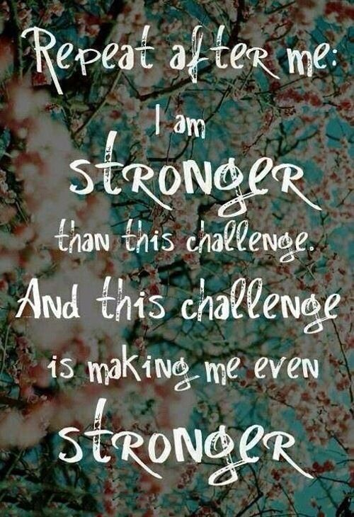 I Am Stronger Than This Challenge. I Am Stronger Than This Challenge. I Am  Stronger Than This Challenge.