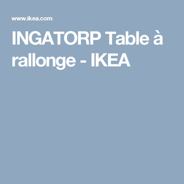 INGATORP Table à rallonge - IKEA