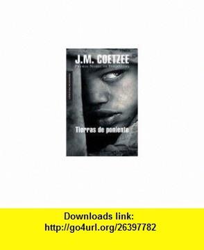 TIERRAS DE PONIENTE (9789876580175) J.M Coetzee , ISBN-10: 9876580175  , ISBN-13: 978-9876580175 ,  , tutorials , pdf , ebook , torrent , downloads , rapidshare , filesonic , hotfile , megaupload , fileserve