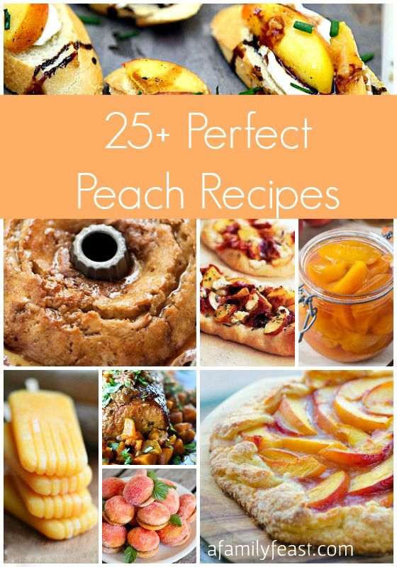25-Plus Perfect Peach Recipes | A Family Feast - A great collection of ...