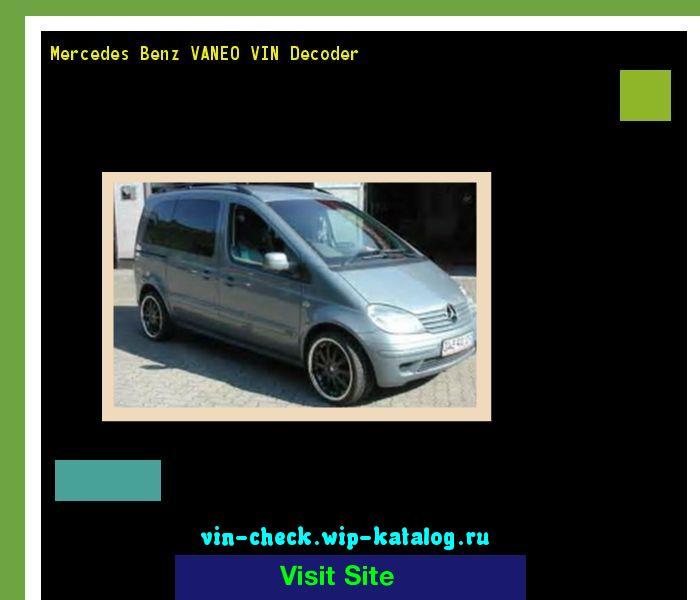 Mercedes Benz VANEO VIN Decoder - Lookup Mercedes Benz VANEO VIN number. 170231 - Mercedes-Benz. Search Mercedes Benz VANEO history, price and car loans.