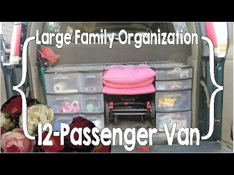 12 Passenger Van Organization (Large Family Organization) - YouTube