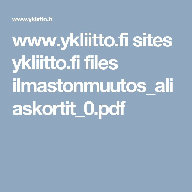 www.ykliitto.fi sites ykliitto.fi files ilmastonmuutos_aliaskortit_0.pdf