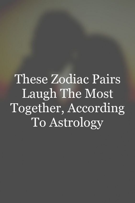 These Zodiac Pairs Laugh The Most Together, According To