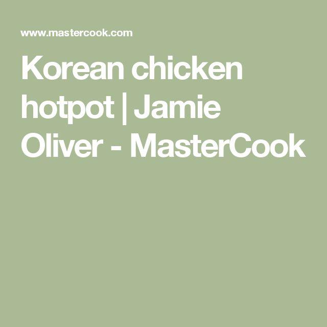Korean chicken hotpot | Jamie Oliver - MasterCook