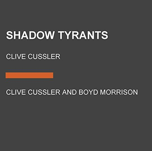 Shadow Tyrants: Clive Cussler (The Oregon Files) - Only Juan Cabrillo and the crew of the Oregon stand between two warring moguls and global havoc in this thrilling suspense novel in Clive Cussler's #1 New York Times bestselling series.Nearly two thousand years ago, an Eastern emperor charged a small group with safeguarding a body of knowledge an...