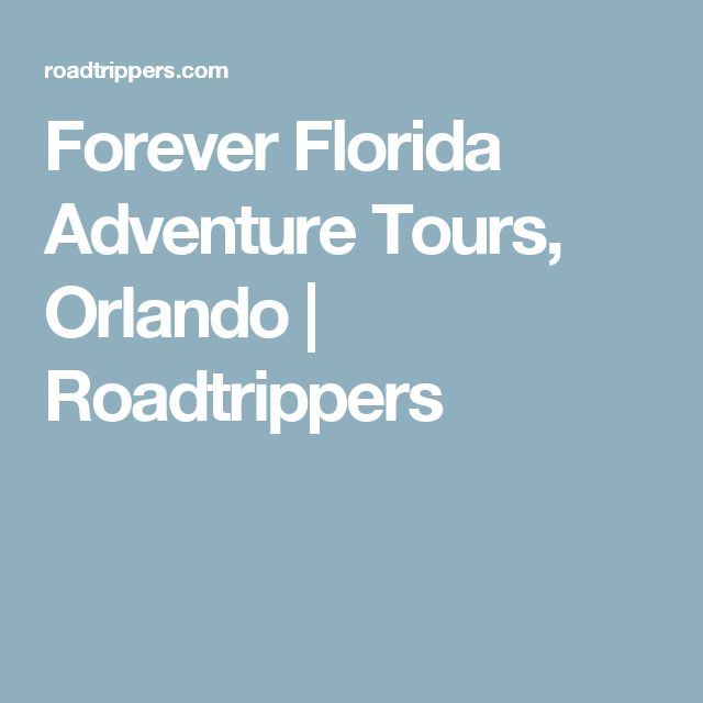 Forever Florida Adventure Tours, Orlando   Roadtrippers