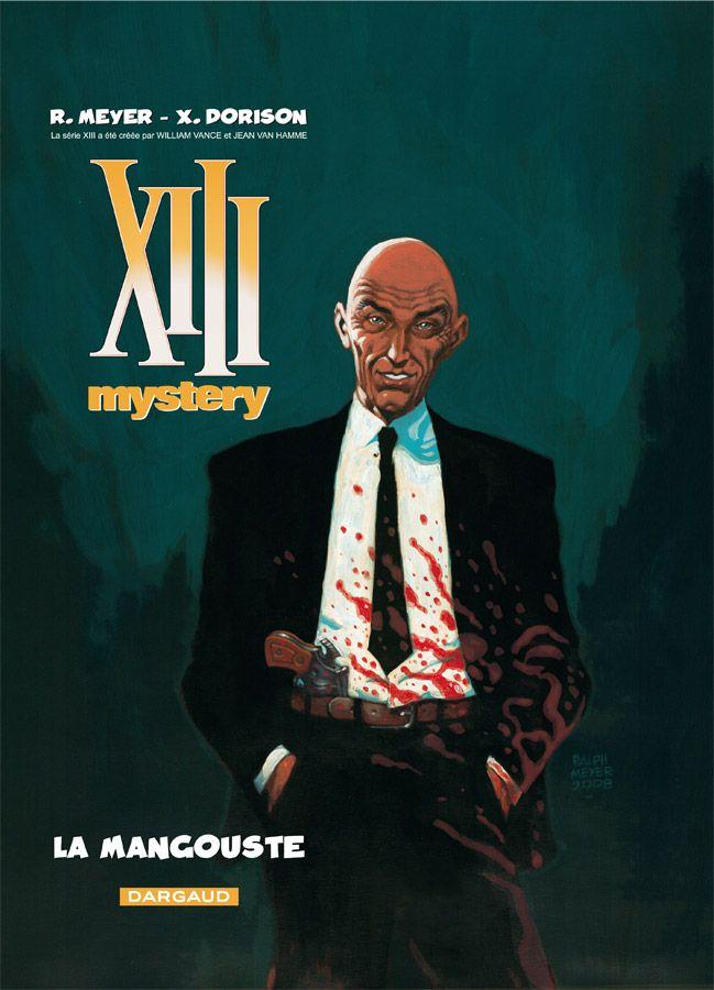 XIII Mystery 1 : La Mangouste. Scénario : Dorison, Dessin : Meyer. #XIII #BDXIII #Dargaud #Dorison #Meyer